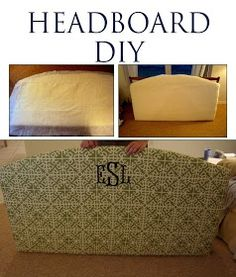 DIY headboard. I dont care for the monogramming or fabric but the idea seems simple enough that we can do.