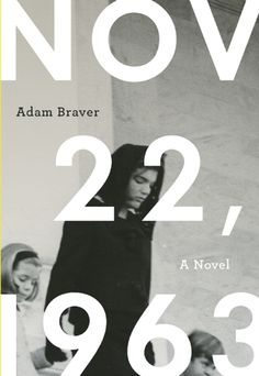 November 22, 1963 by Adam Braver http://www.bookscrolling.com/the-best-books-to-learn-about-president-john-f-kennedy/