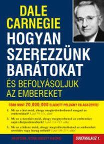 Dale Carnegie: Hogyan szerezzünk barátokat és befolyásoljuk az embereket Sikerkalauz1 - T41B