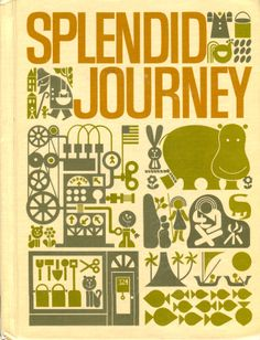 Cover of Splendid Journey, 1968. Design by Bradford/Cout Graphic Design.  Scott, Foresman and Co. Publishers.