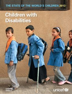 State of the World's Children 2013: Children with Disabilities. This report will analyses and provide good-practice guidance on: inclusive health and education; prevention; nutrition; protection from violence, exploitation and abuse; emergency response; institutionalization; and the role of appropriate technology and infrastructure. ISBN: 9789280646566