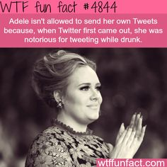 """Twitter's """"Notorious"""" Adele!  ...Tweeting while drunk!   ~WTF not-a-fun-fact!"""
