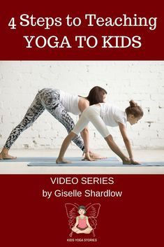 4 Steps to Teaching Yoga to Children: Watch these videos to become a calm and confident kids yoga teacher. And it's not what you might think! Video Series by Giselle Shardlow of Kids Yoga Stories