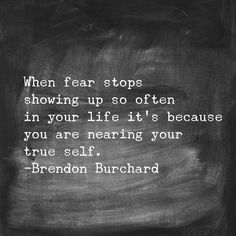 Fear * Your Daily Brain Vitamin v2.20.15 | Fear isn't a bad thing. Use the fear as a motivator to get closer to your true self an be you. | Motivational | Inspirational | Life | Love | Quotes | Words of Wisdom | Quote of the Day | Advice |  Brendon Burchard |
