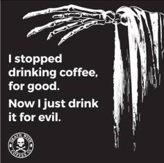 Embrace the dark side, drink coffee. Geetered coffeeFIEND.