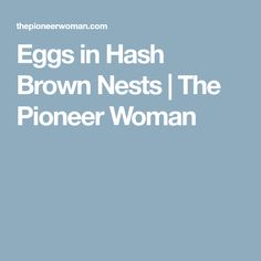 Eggs in Hash Brown Nests | The Pioneer Woman