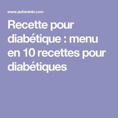 Diabetic Recipes 26230 Diabetic recipe: menu of 10 recipes for diabetics Beat Diabetes, Causes Of Diabetes, Cure Diabetes Naturally, Heart Healthy Recipes, Diabetic Recipes, Lunch Healthy, Stay Healthy, Diabetes Books, Juice Recipes