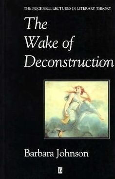 The Wake of Deconstruction by Barbara Johnson (1994, Paperback)