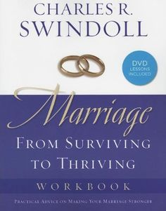 Marriage Workbook: From Surviving to Thriving by Charles R. Swindoll http://www.amazon.com/dp/141851411X/ref=cm_sw_r_pi_dp_RrnLub1SRG0TQ