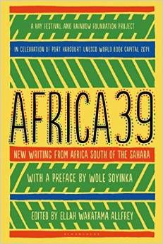 Africa39 : new writing from Africa south of the Sahara, 1620407795, 3/19