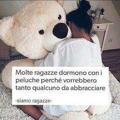 #curiosità #curiosity #teddybear #orsacchiotto #orsacchiottomio #peluche #peluchegigante #qualcuno #da #abbracciare #abbraccio #abbracciami… Tumblr Quotes, Bff Quotes, Girly Quotes, Motivational Quotes In English, Serious Quotes, Tumblr Love, Perfect Boyfriend, My Emotions, My Mood
