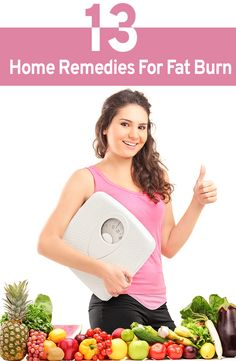 Nobody loves to look out of shape or gain those extra tyres around the body! Here are 13 effective home remedies for fat burn for you to try if you are planning to reduce your fat.