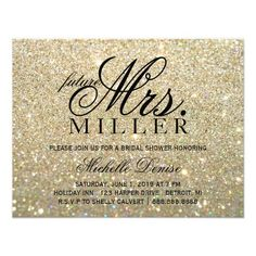 Invite - Gold Glit Fab future Mrs. Bridal Shower 2 Fun Modern Glitter Bridal Shower Invite. Easily customizable using the customize it button, change background color, image, text color, text size, text spacing, to suit your occasion. Future Last name as shown is double-spaced, use single-space or decrease text to fit underneath name. Using the customize it button change your invite to any size desired. *Designer suggests glossy paper types for this invite.