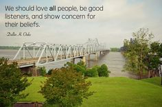 """LDS General Conference. Elder Oaks: """"We should love all people, be good listeners, and show concern for their beliefs."""" #ldsconf #lds #quotes"""