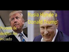 Rusia hunde a Donald Trump y la casa blanca,se inicia su proceso de destitucion NOTICIA IMPORTANTE - YouTube