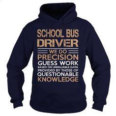 SCHOOL BUS DRIVER- we do - #cool shirt #cool hoodie. SIMILAR ITEMS => https://www.sunfrog.com/LifeStyle/SCHOOL-BUS-DRIVER-we-do-Navy-Blue-Hoodie.html?60505
