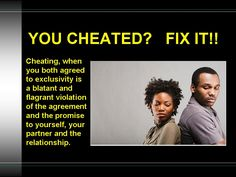 Relationship:  You Cheated?  You Fix It!