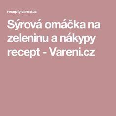 Sýrová omáčka na zeleninu a nákypy recept - Vareni.cz