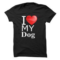 I love My Dog T-Shirts, Hoodies. BUY IT NOW ==► https://www.sunfrog.com/Pets/I-love-My-Dog-73269518-Guys.html?id=41382