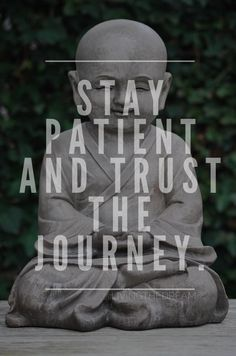 Trust Buddha and the journey