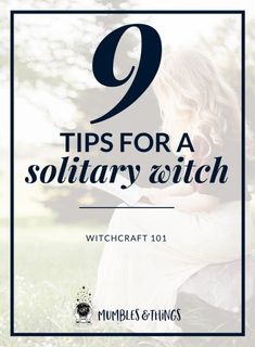 Witchcraft 9 Tips for a Solitary Practice — Mumbles & Things Spells For Beginners, Witchcraft For Beginners, Witch Spell, Pagan Witch, Witches, Real Magic Spells, Wicca Witchcraft, Hedge Witchcraft, Wiccan Rituals