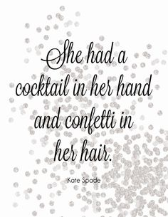 Cocktails & Confetti Print Digital File by CovetingLifeDesign Cute Quotes, Great Quotes, Quotes To Live By, Inspirational Quotes, Bar Quotes, Kate Spade Quotes, Kate Spade Party, Wallpaper Quotes, Iphone Wallpaper