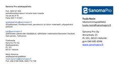 Sanoma Pro toivoo yhteydenottoa asiakaspalvelun kautta.