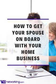 How to Get Your Spouse on Board with Your Home Business. #virtualassistant #virtualassistants #workfromhome #workathome #vatip Work From Home Business, Work From Home Tips, Starting Your Own Business, Business Tips, Online Business, Need A Job, How To Become, How To Get, Busy At Work