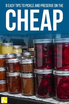 8 Easy Tips to Pickle and Preserve on the Cheap