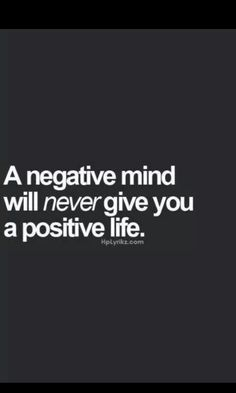 Wow!!! How true that is... lesson learned the hard way... Stay positive..