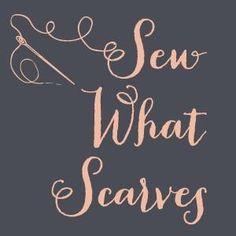Sew What Scarves on Heavens to Betsy - a match made in heaven!