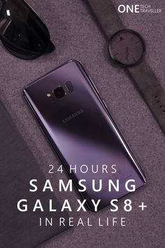 24 Hours with the Samsung Galaxy S8 Plus, Orchid Gray edition.