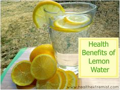 Health Benefits of Lemon Water - Health Extremist