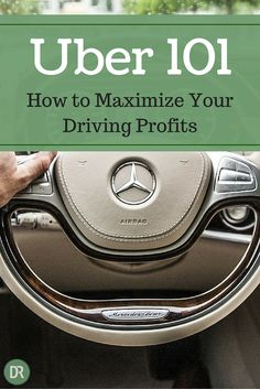 Uber 101 – How to Maximize Your Driving Profits