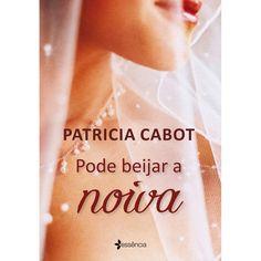 Livro - Pode Beijar a Noiva