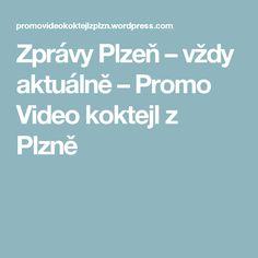 Zprávy Plzeň – vždy aktuálně – Promo Video koktejl z Plzně