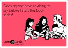 Funny book humor ecards with some sarcastic bookworm jokes.