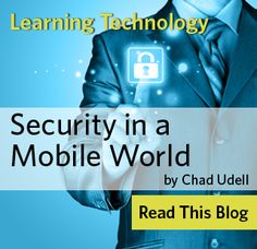 Security in a Mobile World by Chad Udell. On the ATD blog.