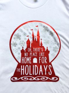 No Place Like Home For The Holidays Shirt / Disney Christmas / Disney Shirt / DVC /Women Disney Shirt/Snow Globe / Disney Castle/Disney Gift - Holiday Shirts - Ideas of Holiday Shirts - No Place Like Home For The Holidays Shirt / Disney Christmas / Disney Vacation Shirts, Disney Shirts For Family, Disney Vacations, Disney Trips, Disney Family, Disney Babies, Disney Cruise, Walt Disney, Disney Gift