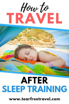 How to Travel After Sleep Training Your Baby Toddler Plane Travel, Toddler Travel Activities, Baby Travel Bed, Airplane Travel, Travel With Kids, Family Travel, Packing Tips For Travel, Travel Hacks, Travel Guide