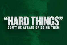 Why Leaders Must Not be Afraid of Doing Hard Things