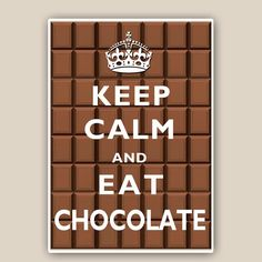 Keep calm and eat chocolate Print, LARGE SIZE A3, on chocolate background, Wall art. Keep calm art. $25.00, via Etsy.