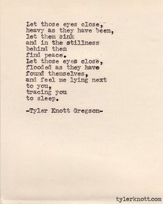 Soulmate Quotes : Typewriter Series by Tyler Knott Gregson Poem Quotes, Words Quotes, Wise Words, Sayings, Qoutes, Tyler Knott Gregson Quotes, Most Beautiful Words, Beautiful Poetry, Beautiful Eyes