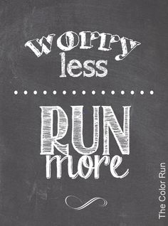 Worry less, run more!  #TheColorRun