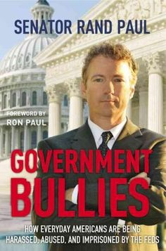 Government Bullies: How Everyday Americans Are Being Harassed Abused and Imprisoned by the Feds