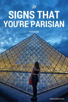 BECOMING FRENCH: 26 SIGNS YOU'RE NOW PARISIAN   solosophie