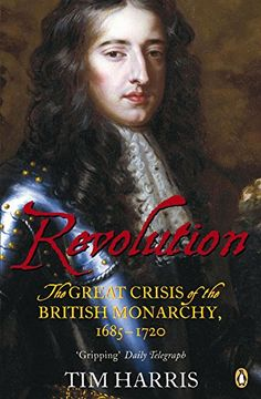 Revolution: The Great Crisis of the British Monarchy, 1685-1720 by Tim Harris - something to consider for my Stuart seminar!