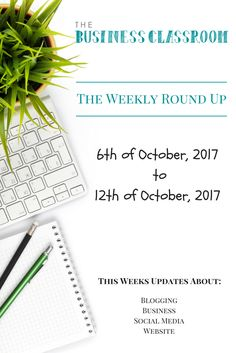 The Weekly Round Up – 6th October – 12th October 2017