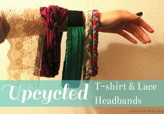 thee Kiss of Life Upcycling: DIY EASY UPCYCLING | T-shirt & Lace Headbands