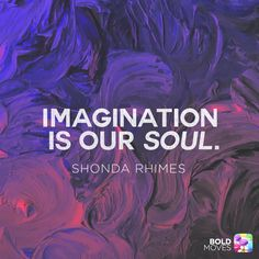 Imagination, innovation, creativity is your soul. Be creative and allow yourself to dream. Positive Vibes, Positive Quotes, Be Bold Quotes, Best Quotes, Life Quotes, 21 Day Fix Extreme, Quotes About Moving On, Daily Affirmations, Powerful Words